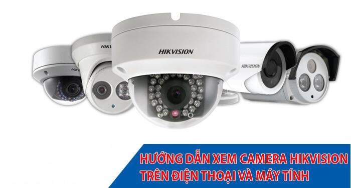 Phần mềm xem camera hikvision trên điện thoại và máy tính