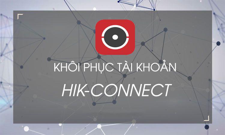Lấy lại mật khẩu tài khoản Hik-connect
