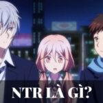 NTR là gì? Tìm hiểu tất tật về thuật ngữ NTR