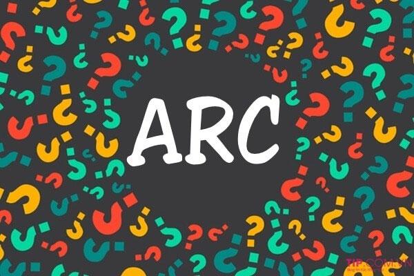 Arc là gì mà lại được sử dụng nhiều như vậy