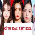 Kí tự đặc biệt Idol tuyệt đẹp năm 2021