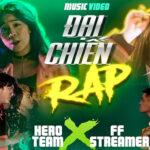 Lời bài hát Đại chiến Rap – HERO TEAM x STREAMERS FREE FIRE