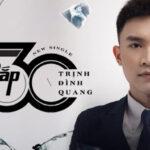 Lời bài hát Sắp 30 – Trịnh Đình Quang