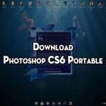 Link tải Photoshop CS6 Portable 32/64bit sử dụng không cần cài đặt