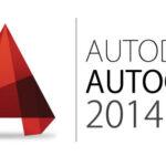 Tải AutoCAD 2014 Full Crack (32/64bit) bản chuẩn 2021
